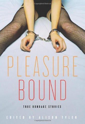 Pleasure Bound: True Bondage Stories by