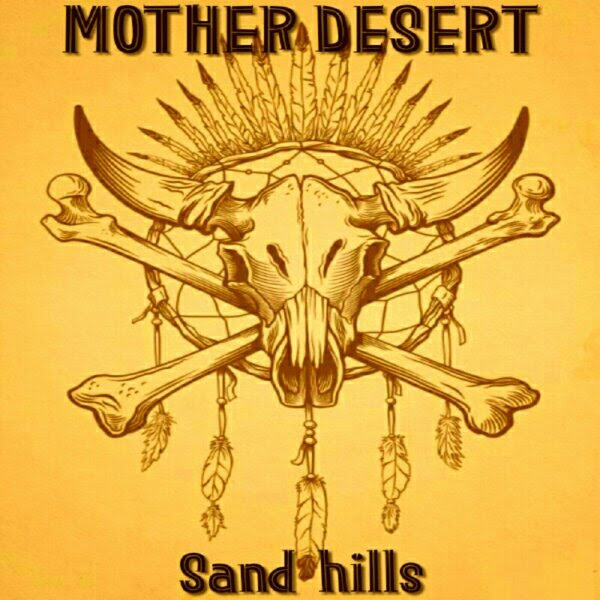 Mother Desert - Sand Hills Album Cover