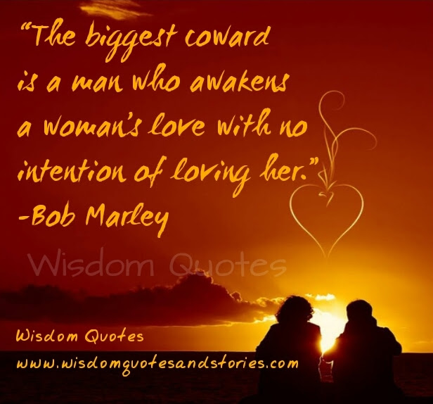 Biggest Coward Is One Who Awakens A Persons Love Wisdom Quotes