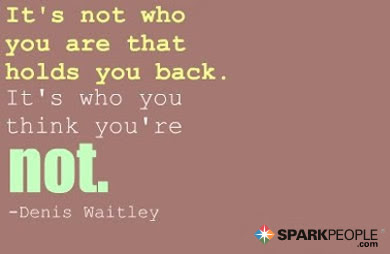 Its Not Who You Are That Holds You Back Its Who You Think