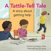 A Tattle-Tell Tale: A story about getting help (I'm a Great Little Kid) - Kathryn Cole, Qin Leng