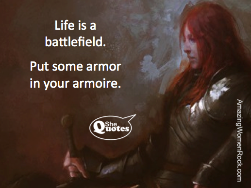 Shequotes On Being Battle Ready Shequotes Quote Life Challenges