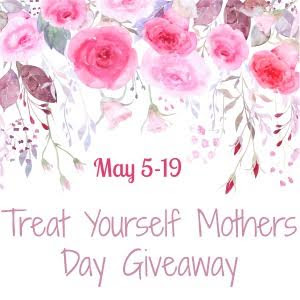 Join the Treat Yourself Mothers Day Giveaway!