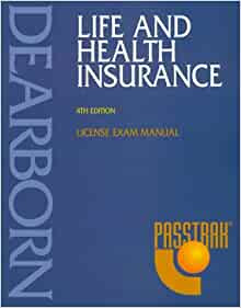 Life and Health Insurance: License Exam Manual: Dearborn ...