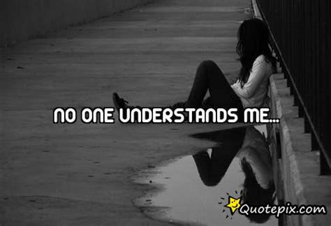 No One Ever Understands Me Quotes