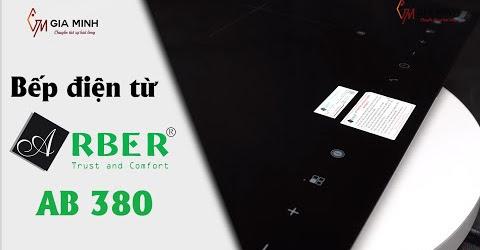Bếp điện từ Arber AB 380 - ĐẸP từ thiết kế, nổi trội về tính năng