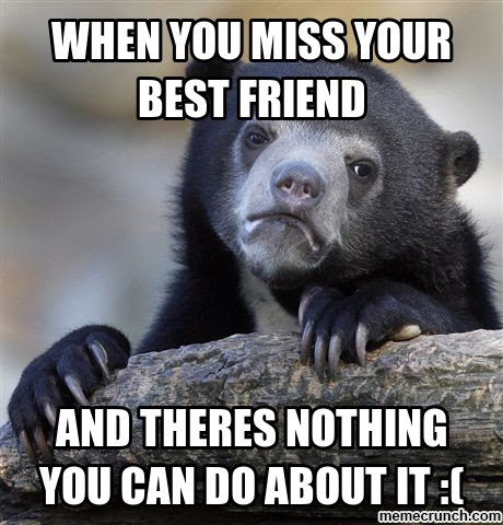 Missing Your Best Friend Quotes Sayings Missing Your Best Friend