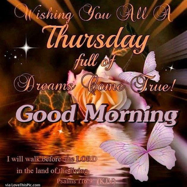 Good Morning Thursday Wishing Your Dreams Come True Pictures Photos