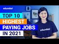 Top 10 Highest Paying Jobs For 2021 | Highest Paying IT Jobs in 2021 | Best IT Jobs 2021 | Edureka
