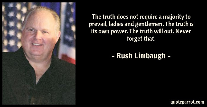 The Truth Does Not Require A Majority To Prevail Ladie By Rush