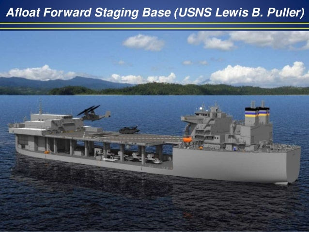 Afloat Forward Staging Base (USNS Lewis B. Puller)