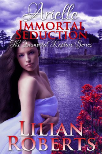 Arielle: Immortal Seduction (Immortal Rapture Series) by Lilian Roberts
