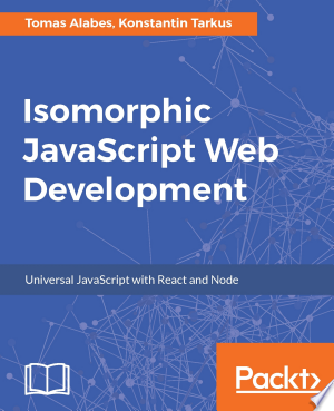 Download Isomorphic JavaScript Web Development Pdf