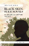 Writing Wales in English: Black Skin, Blue Books - African Americans and Wales 1845-1945
