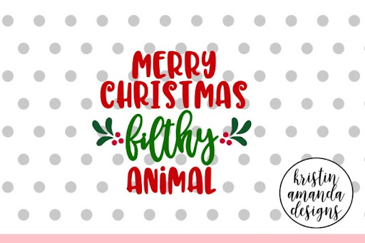 Download Free Merry Christmas Filthy Animal Christmas SVG DXF EPS ...