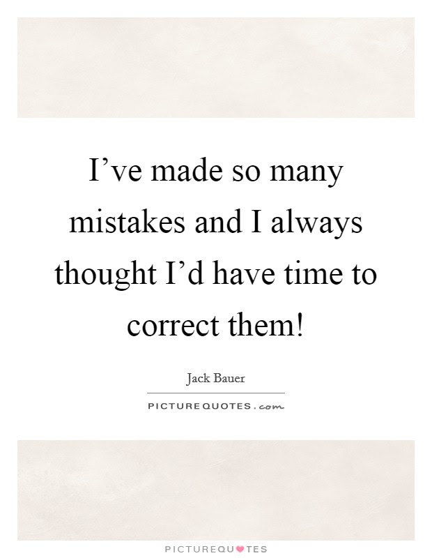 I Have Made Mistakes Quotes Sayings I Have Made Mistakes Picture