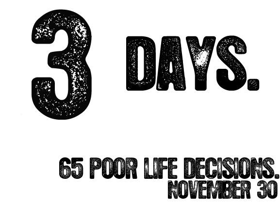 65 Poor Life Decisions - 3 Days.