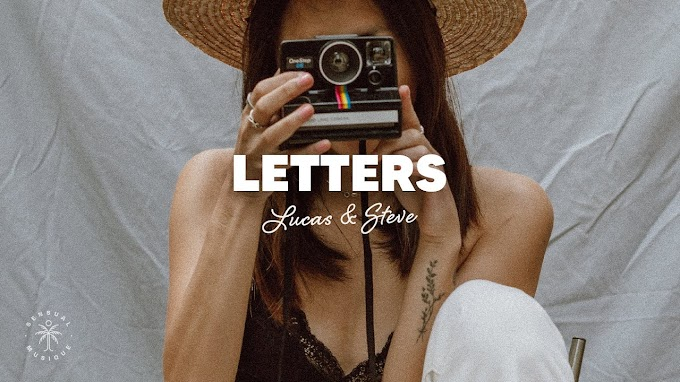 Lucas & Steve - Letters (Lyrics) - Lucas & Steve Lyrics
