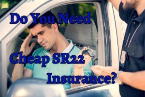 All About Cheap SR22 Insurance | CheapInsurance.com