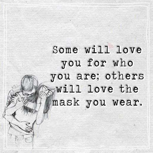Best Love Quotes Love Sayings Someone Love Who You Are Not Mask You Wear Boom Sumo