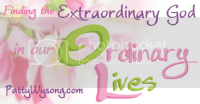 Finding the Extraordinary God in our Ordinary Lives