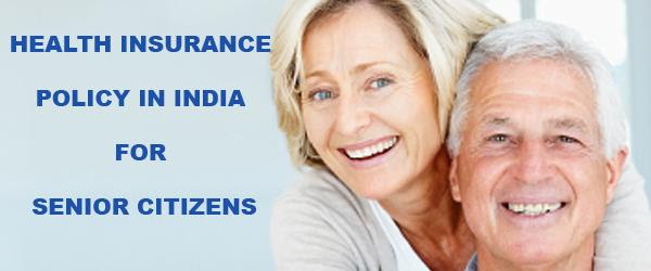 Best Health Insurance Policy in India for Senior Citizens, Mediclaim Policy   Medicalhealthtips.com
