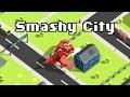 Smashy City - APK MOD RACK - Dinheiro Infinito