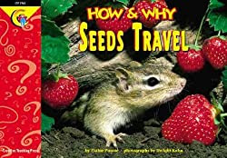 How and Why? Seeds Travel by Elaine Pascoe, photographs by Dwight Kuhn