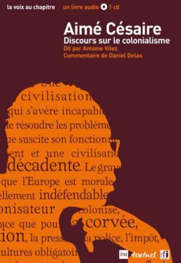 Discours sur le colonialisme, seguido de Discours sur la négritude, Aimé Césaire, Presence africaine, Paris 2004. 92.p.