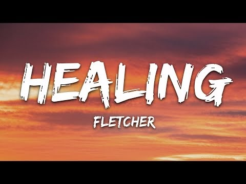 FLETCHER - Healing (Lyrics)