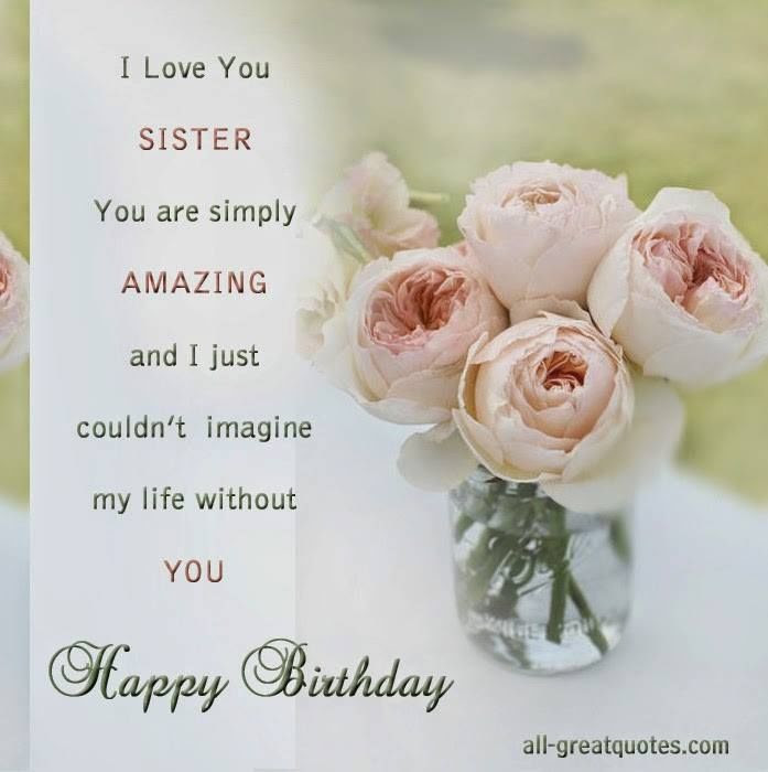 I Love You Sister Happy Birthday Pictures Photos And Images For