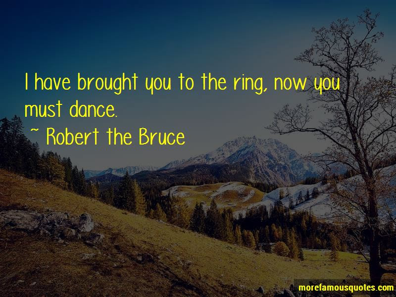 Robert The Bruce Quotes Top 3 Famous Quotes By Robert The Bruce