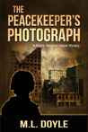 The Peacekeeper's Photograph (The Master Sergeant Harper Mystery series)