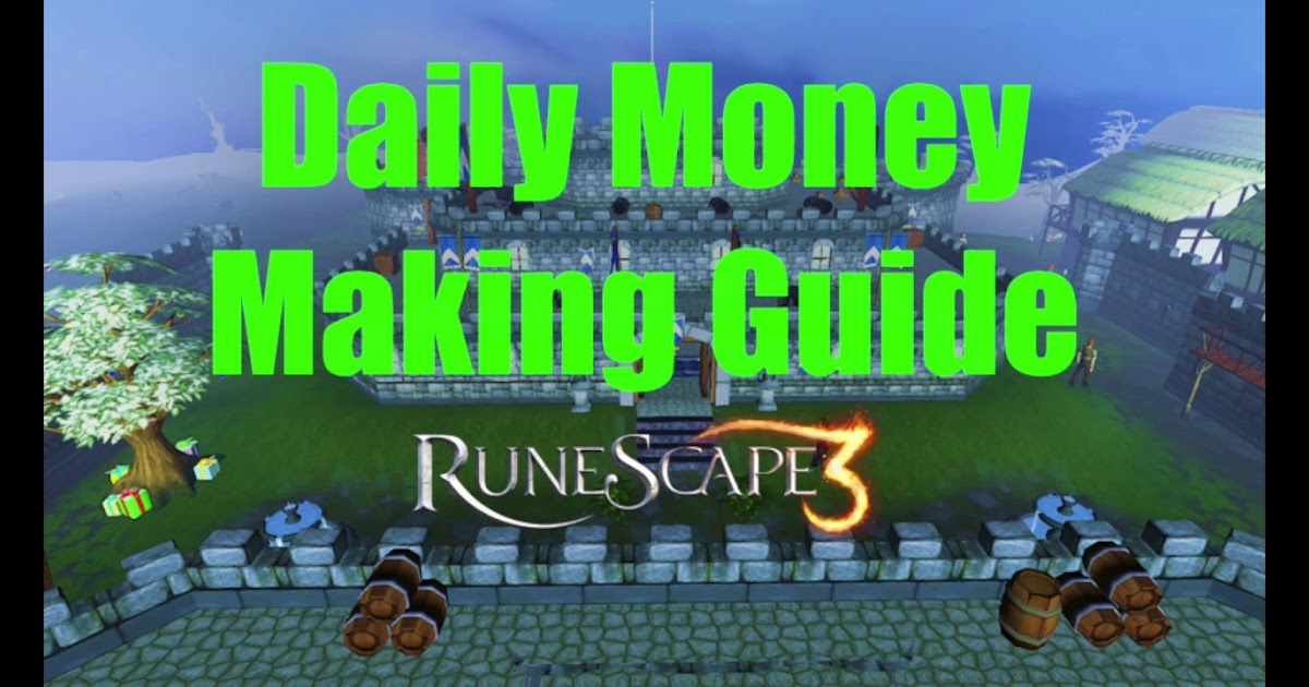 Daily Money Making Guide [RuneScape 3] 2019