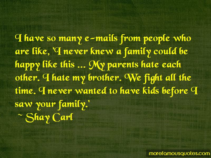 Shay Carl Quotes Top 14 Famous Quotes By Shay Carl