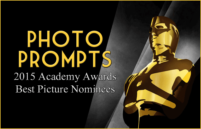 Photo Prompts: 2015 Academy Awards Best Picture Nominees ...