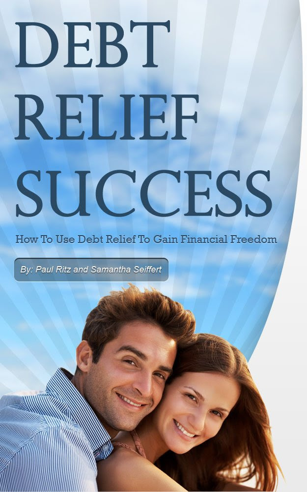 Amazon.com: Debt Relief Success: How To Use Debt Relief To Gain ...