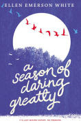 Title: A Season of Daring Greatly, Author: Ellen Emerson White