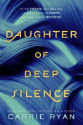 Title: Daughter of Deep Silence, Author: Carrie Ryan