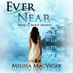 Ever Near: Secret Affinity, Volume 1 | [Melissa MacVicar]