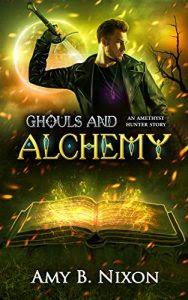 Ghouls and Alchemy by Amy B. Nixon