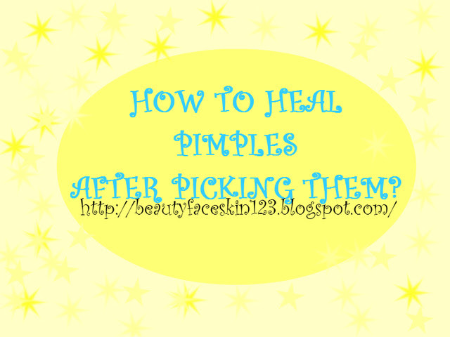HOW TO HEAL PIMPLES AFTER PICKING THEM