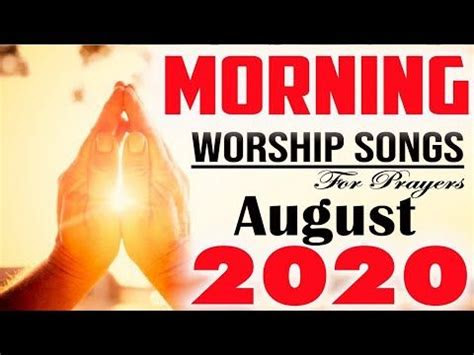 morning worship song  august   hours  stop