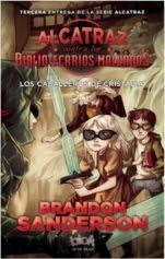 Los caballeros de Cristalia (Alcatraz contra los bibliotecarios malvados III) Brandon Sanderson