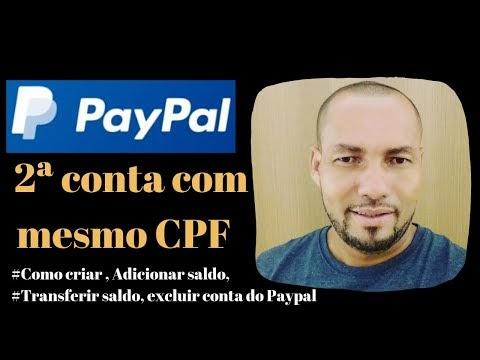Como criar conta Paypa, (2ª conta com mesmo CPF), Adicionar e transferir...