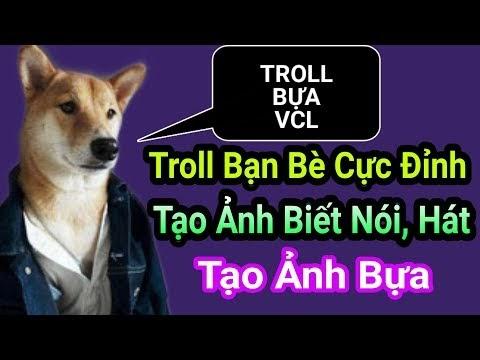 Troll bạn bè cực bựa với Ứng Dụng biến Ảnh thường thành Ảnh biết nói, Hát & Ảnh bựa