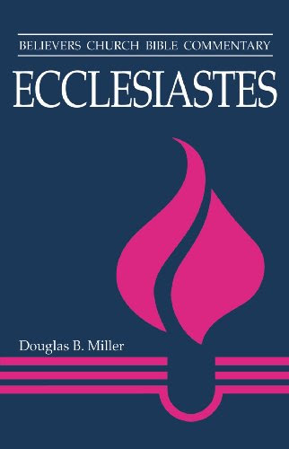 Believers Church Bible Commentary: Ecclesiastes