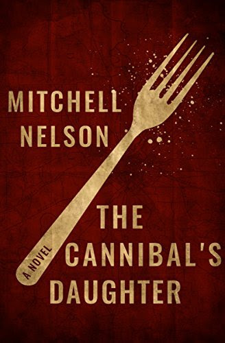 The Cannibal's Daughter http://hundredzeros.com/the-cannibals-daughter-mitchell-nelson