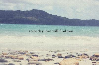 Someday Love Will Find You Happiness Quote Quotespicturescom
