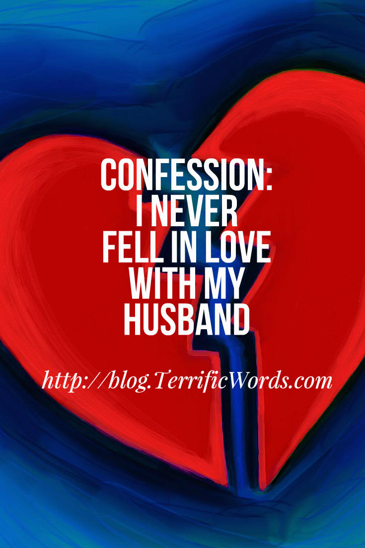 Terrific Wordsconfession I Never Fell In Love With My Husband